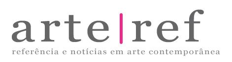 Arteref - Referência e Notícias em Arte Contemporânea