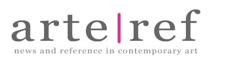 Arteref - News and Reference in Contemporary Art