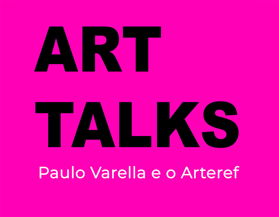 Arteref: art talks com paulo varella