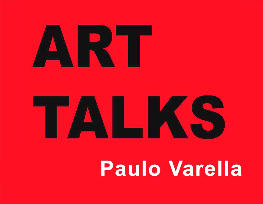 custo do seu tempo; Art Talks - Paulo Varella